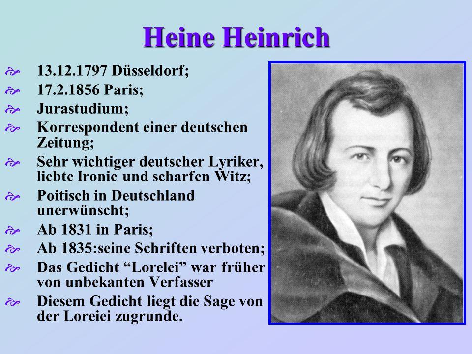 Heine Heinrich 13.12.1797 Düsseldorf; 17.2.1856 Paris; Jurastudium;