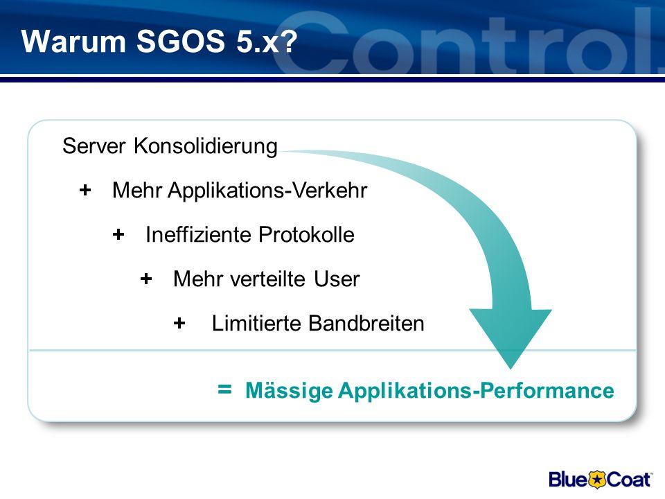 Warum SGOS 5.x = Server Konsolidierung Mehr Applikations-Verkehr +