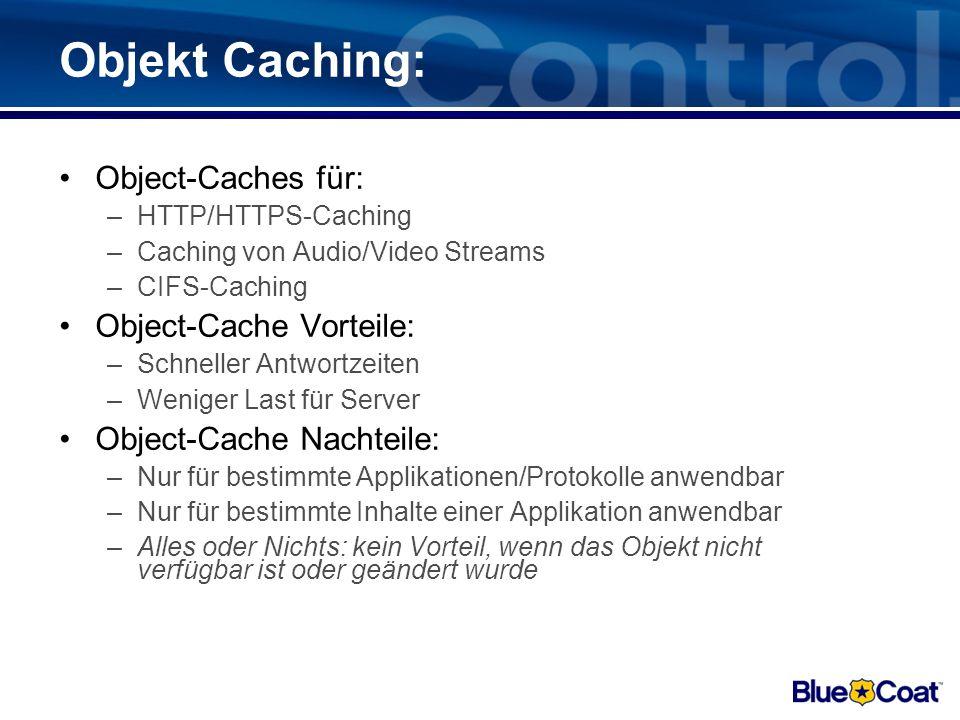 Objekt Caching: Object-Caches für: Object-Cache Vorteile: