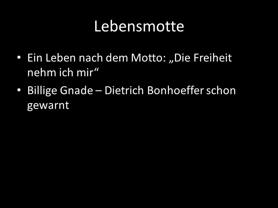 """Lebensmotte Ein Leben nach dem Motto: """"Die Freiheit nehm ich mir"""