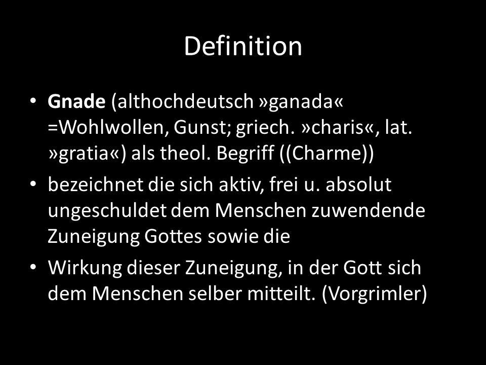 Definition Gnade (althochdeutsch »ganada« =Wohlwollen, Gunst; griech. »charis«, lat. »gratia«) als theol. Begriff ((Charme))