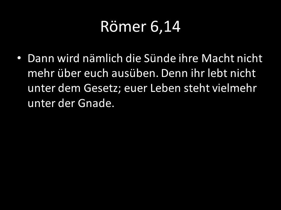 Römer 6,14