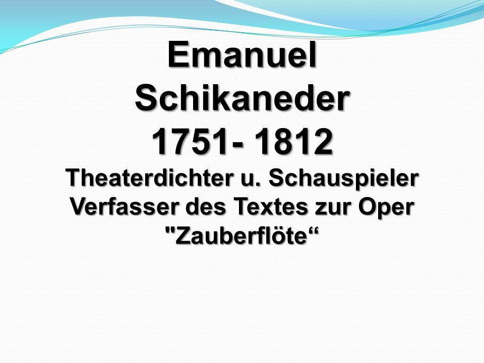 Emanuel Schikaneder 1751- 1812 Theaterdichter u. Schauspieler