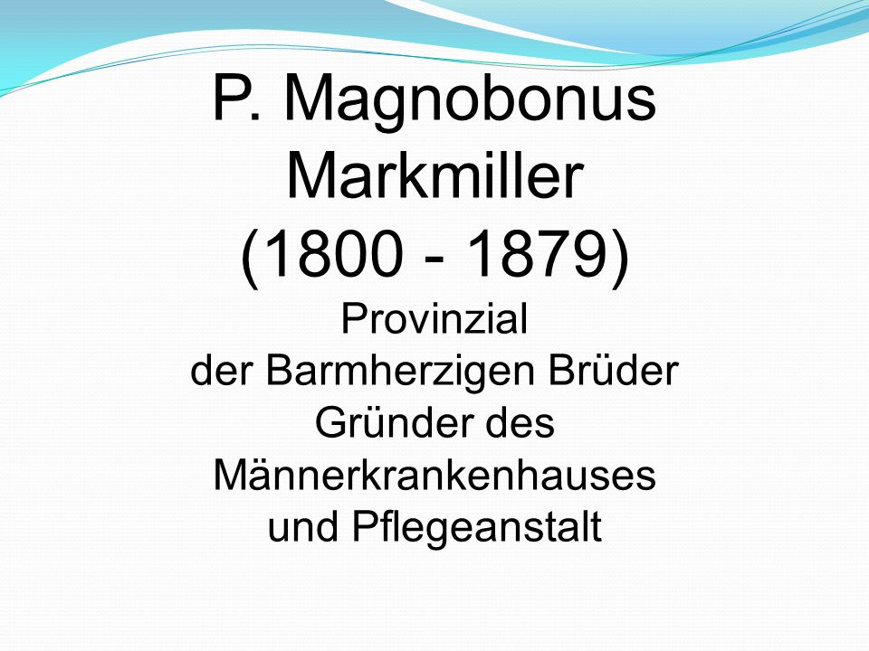 P. Magnobonus Markmiller (1800 - 1879)