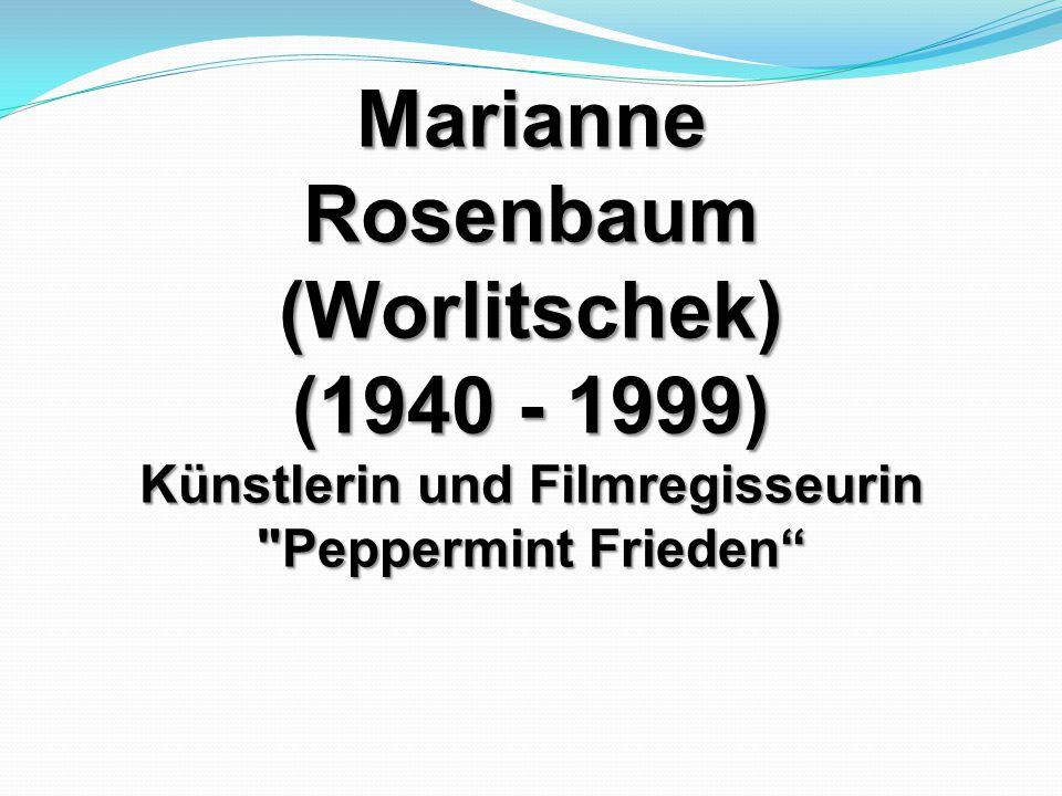 Marianne Rosenbaum (Worlitschek) Künstlerin und Filmregisseurin