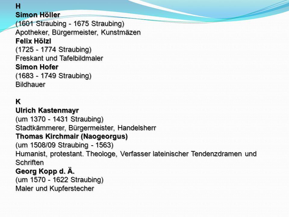 H Simon Höller (1601 Straubing - 1675 Straubing) Apotheker, Bürgermeister, Kunstmäzen.