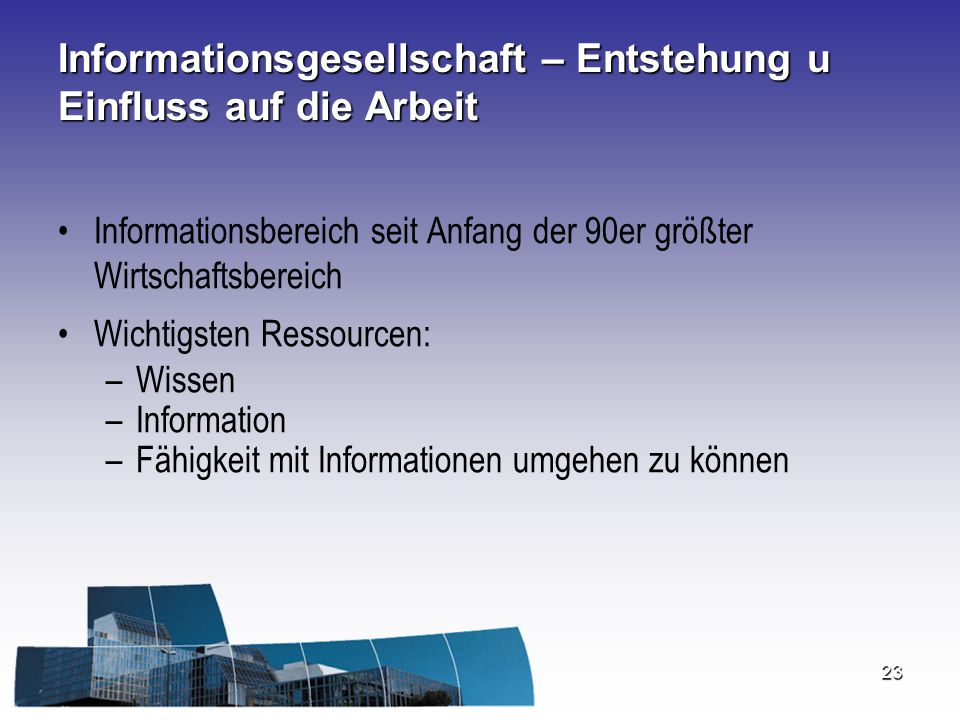 Informationsgesellschaft – Entstehung u Einfluss auf die Arbeit