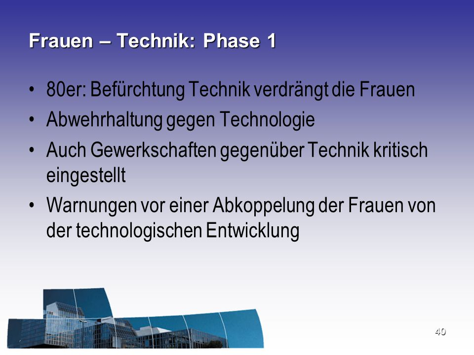 Frauen – Technik: Phase 1