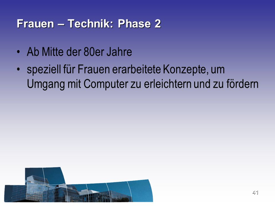Frauen – Technik: Phase 2