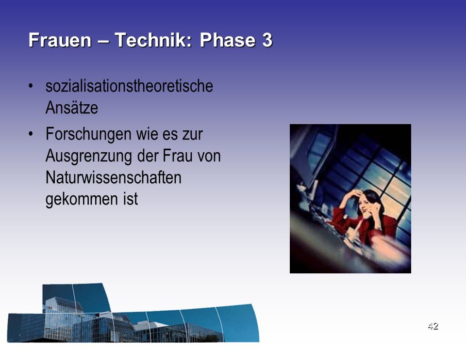 Frauen – Technik: Phase 3