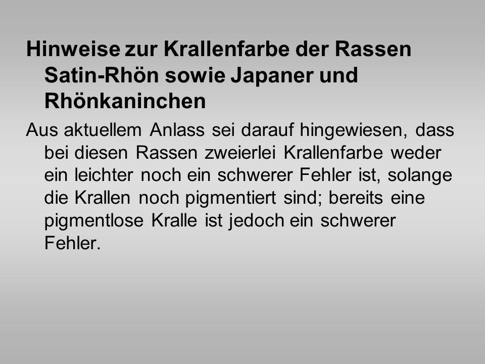 Hinweise zur Krallenfarbe der Rassen Satin-Rhön sowie Japaner und Rhönkaninchen