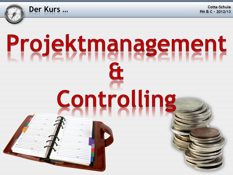 Projektmanagement & Controlling Der Kurs … Cotta-Schule