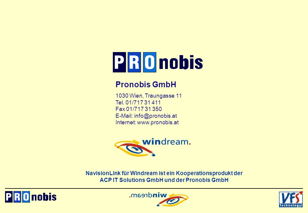 Pronobis GmbH 1030 Wien, Traungasse 11 Tel. 01/717 31 411 Fax 01/717 31 350 E-Mail: info@pronobis.at Internet: www.pronobis.at.