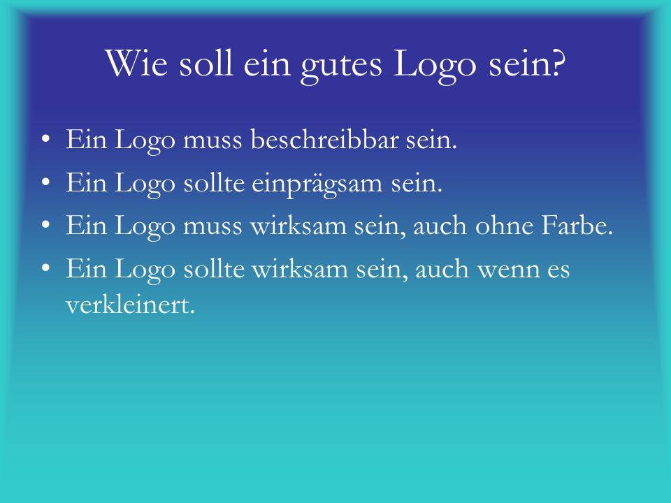 Wie soll ein gutes Logo sein