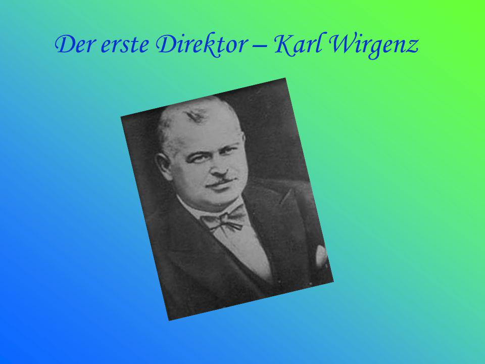 Der erste Direktor – Karl Wirgenz
