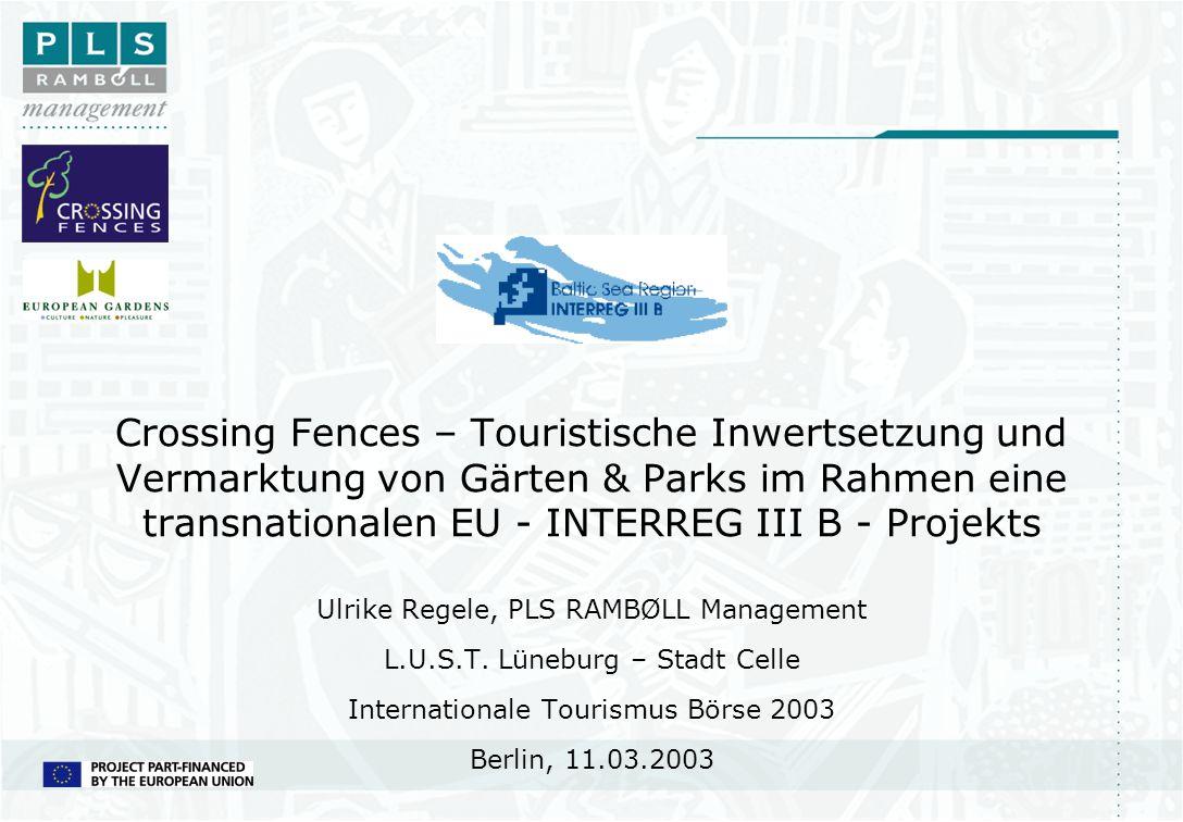 Crossing Fences – Touristische Inwertsetzung und Vermarktung von Gärten & Parks im Rahmen eine transnationalen EU - INTERREG III B - Projekts