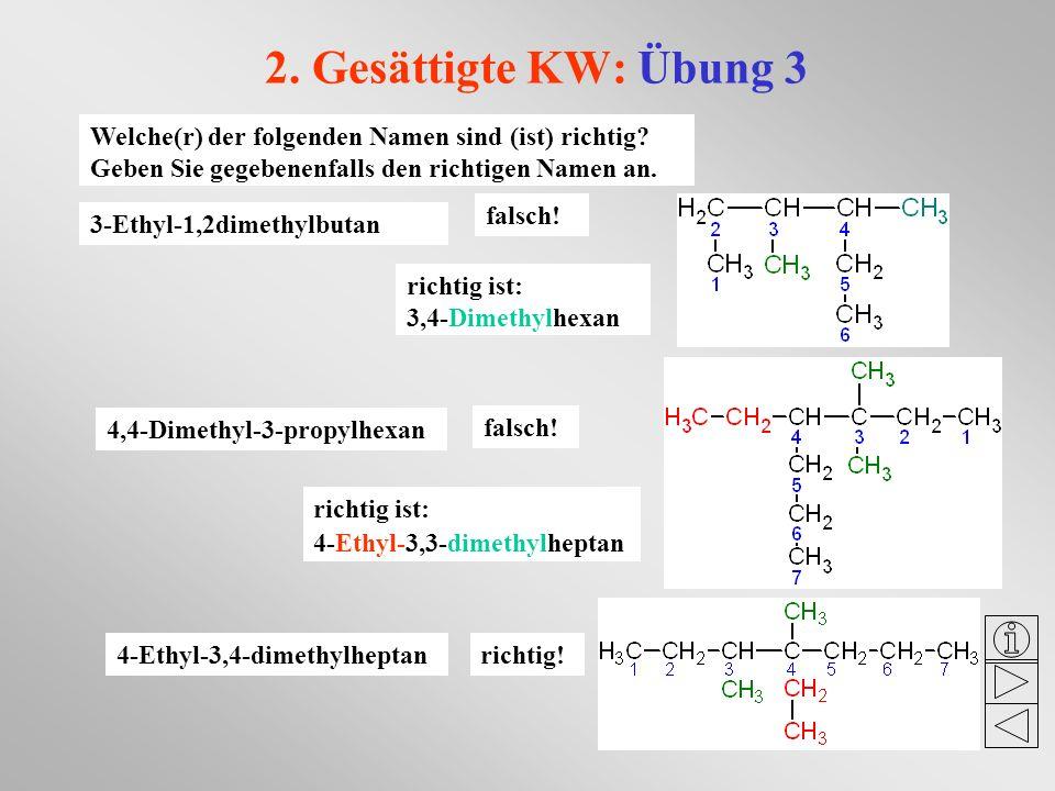 2. Gesättigte KW: Übung 3 Welche(r) der folgenden Namen sind (ist) richtig Geben Sie gegebenenfalls den richtigen Namen an.