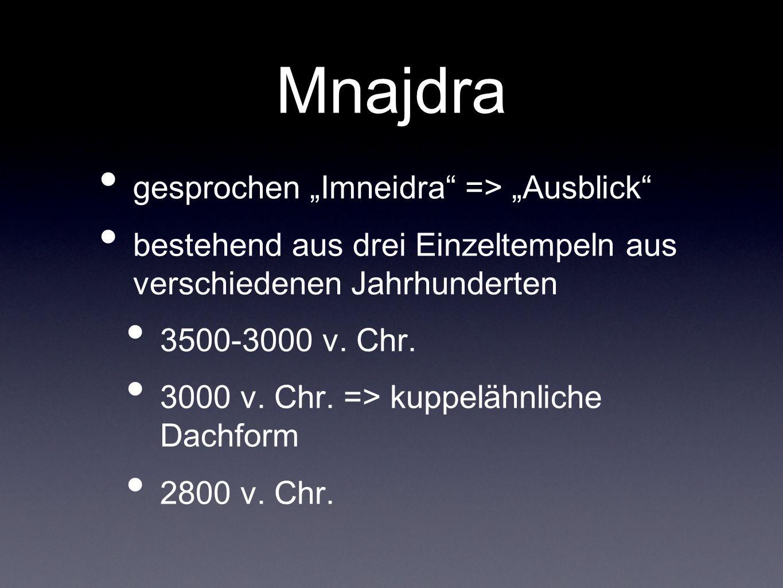 "Mnajdra gesprochen ""Imneidra => ""Ausblick"