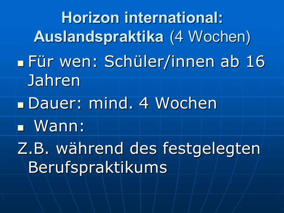 Horizon international: Auslandspraktika (4 Wochen)