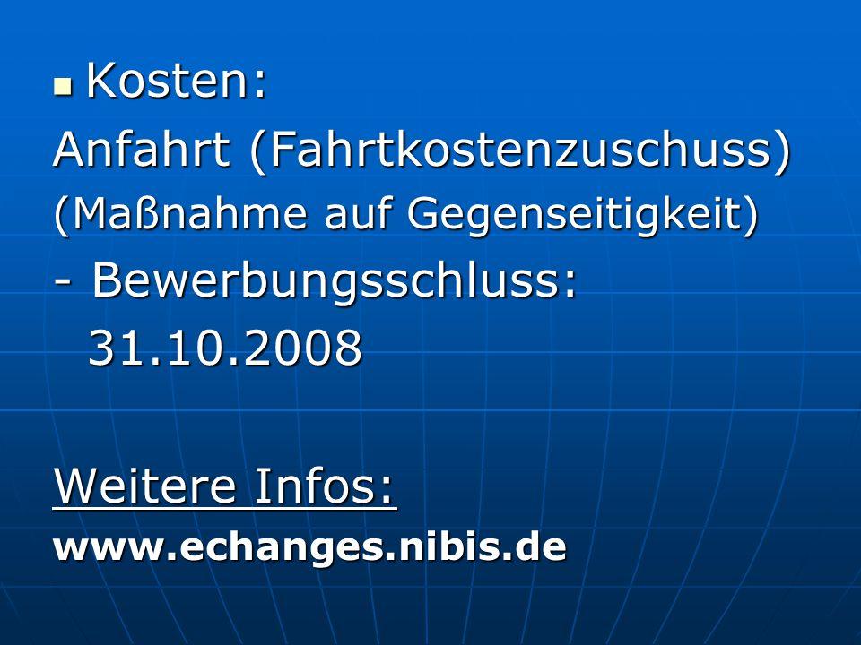 Anfahrt (Fahrtkostenzuschuss) - Bewerbungsschluss: 31.10.2008