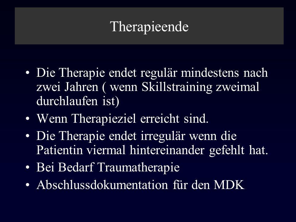 Therapieende Die Therapie endet regulär mindestens nach zwei Jahren ( wenn Skillstraining zweimal durchlaufen ist)
