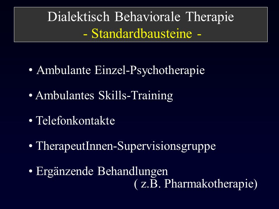 Dialektisch Behaviorale Therapie - Standardbausteine -