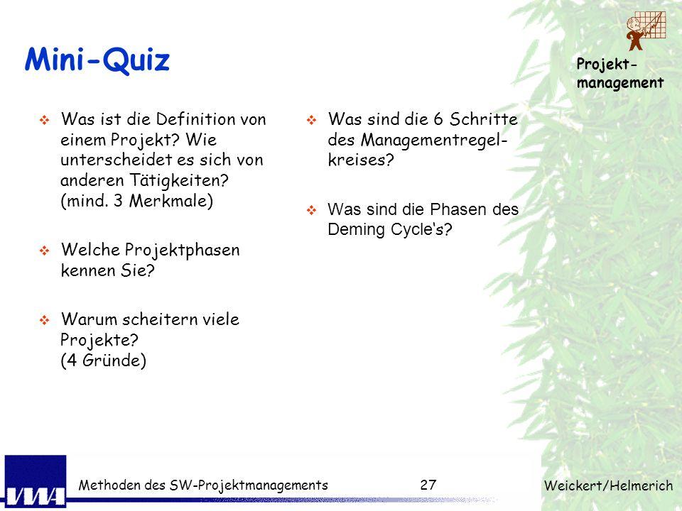 Mini-Quiz Was ist die Definition von einem Projekt Wie unterscheidet es sich von anderen Tätigkeiten (mind. 3 Merkmale)