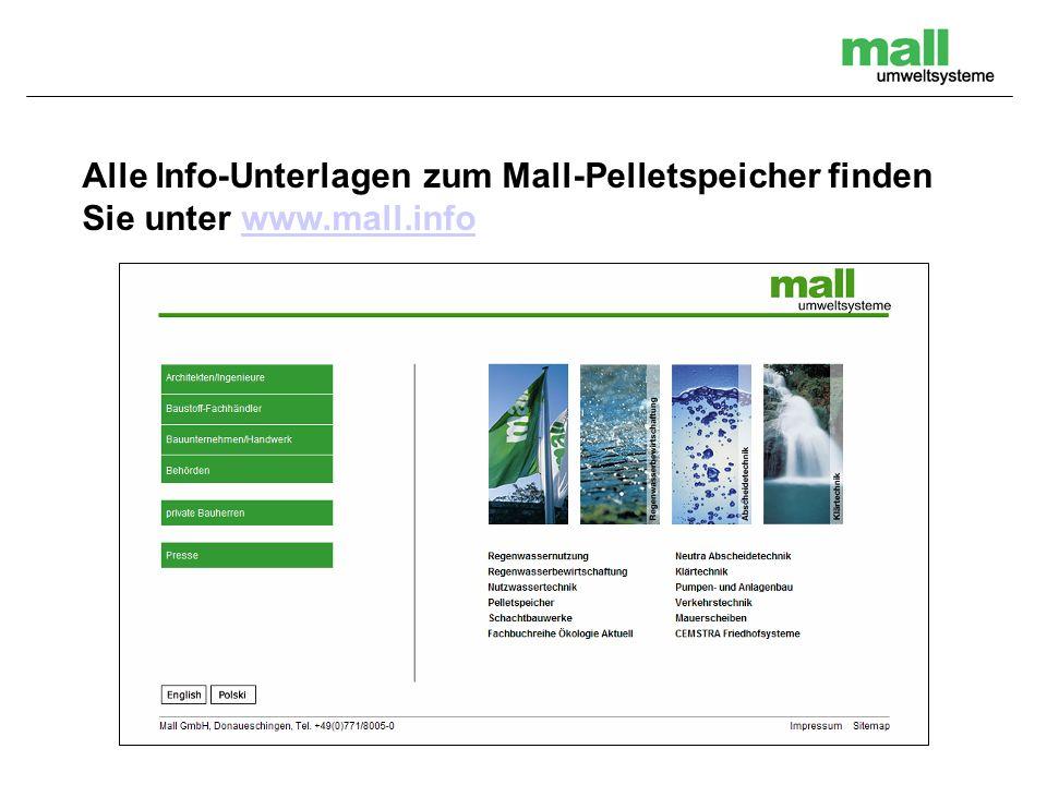 Alle Info-Unterlagen zum Mall-Pelletspeicher finden Sie unter www.mall.info