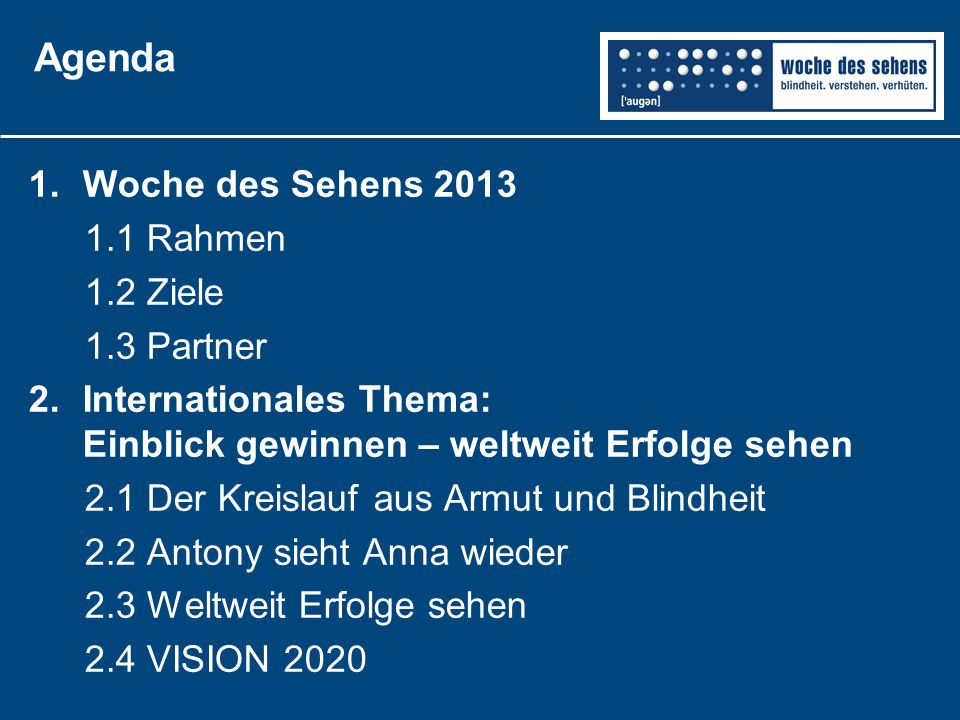 Agenda Woche des Sehens 2013 1.1 Rahmen 1.2 Ziele 1.3 Partner