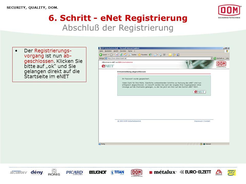 6. Schritt - eNet Registrierung Abschluß der Registrierung