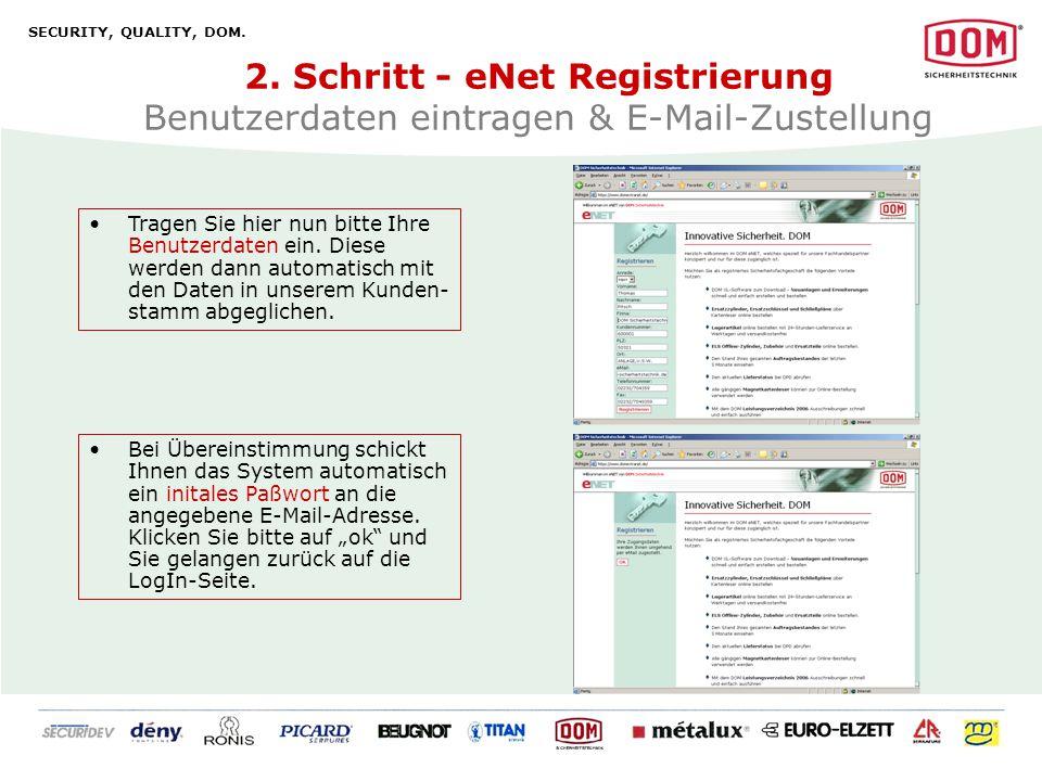 SECURITY, QUALITY, DOM. 2. Schritt - eNet Registrierung Benutzerdaten eintragen & E-Mail-Zustellung.