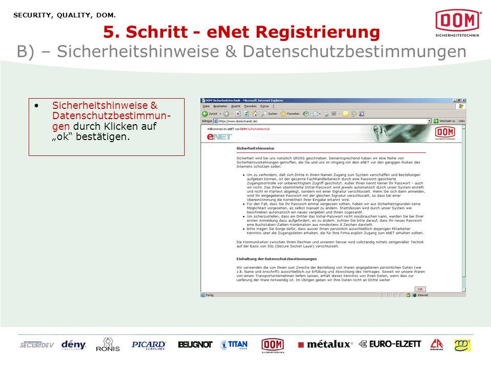 SECURITY, QUALITY, DOM. 5. Schritt - eNet Registrierung B) – Sicherheitshinweise & Datenschutzbestimmungen.