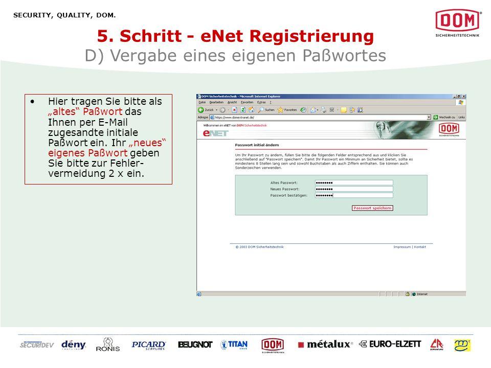 5. Schritt - eNet Registrierung D) Vergabe eines eigenen Paßwortes