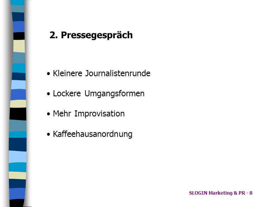 2. Pressegespräch • Kleinere Journalistenrunde • Lockere Umgangsformen