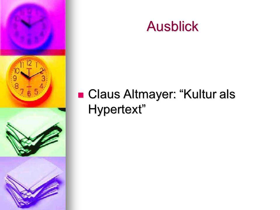 Ausblick Claus Altmayer: Kultur als Hypertext