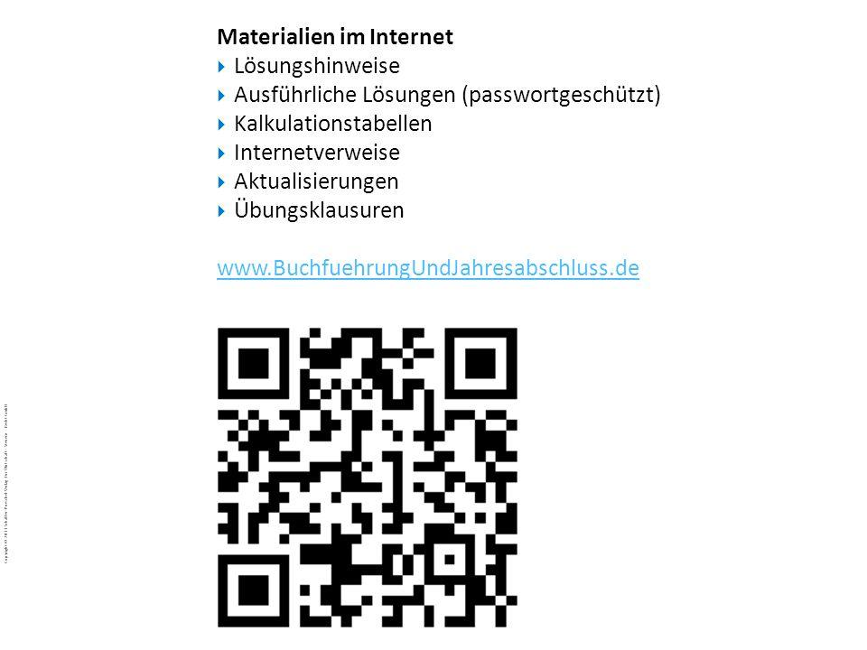 … Materialien im Internet. Lösungshinweise. Ausführliche Lösungen (passwortgeschützt) Kalkulationstabellen.