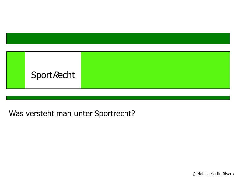 SportRecht Was versteht man unter Sportrecht © Natalia Martin Rivero