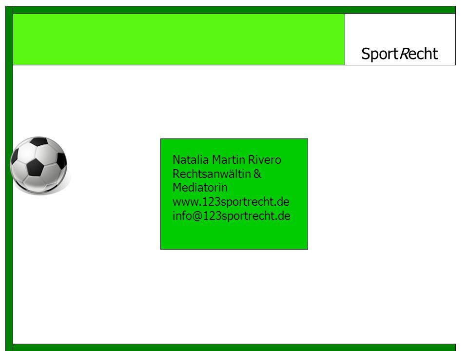 SportRecht Natalia Martin Rivero Rechtsanwältin & Mediatorin www.123sportrecht.de info@123sportrecht.de.
