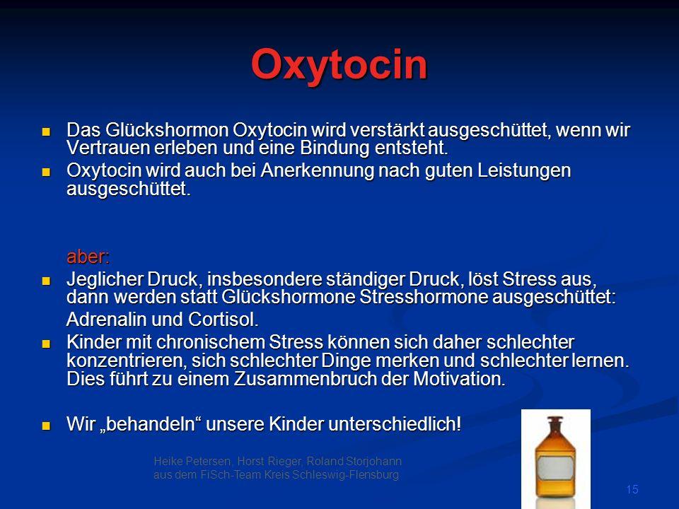 Oxytocin Das Glückshormon Oxytocin wird verstärkt ausgeschüttet, wenn wir Vertrauen erleben und eine Bindung entsteht.