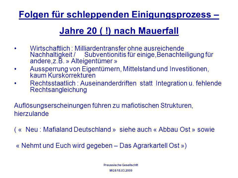 Folgen für schleppenden Einigungsprozess –Jahre 20 ( !) nach Mauerfall