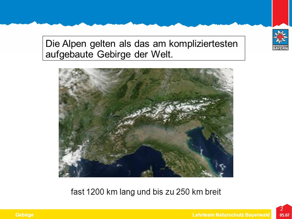 Die Alpen gelten als das am kompliziertesten