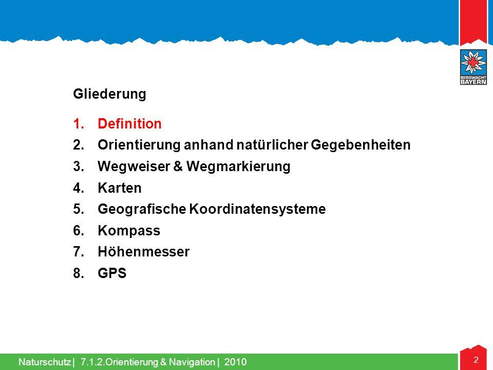Gliederung Definition. Orientierung anhand natürlicher Gegebenheiten. Wegweiser & Wegmarkierung. Karten.