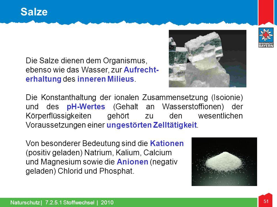 Salze Die Salze dienen dem Organismus,