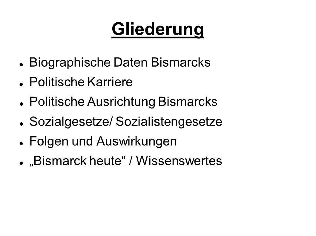 Gliederung Biographische Daten Bismarcks Politische Karriere