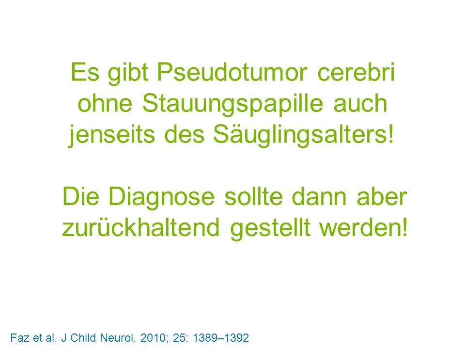 Die Diagnose sollte dann aber zurückhaltend gestellt werden!