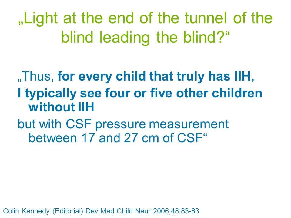 """Light at the end of the tunnel of the blind leading the blind"