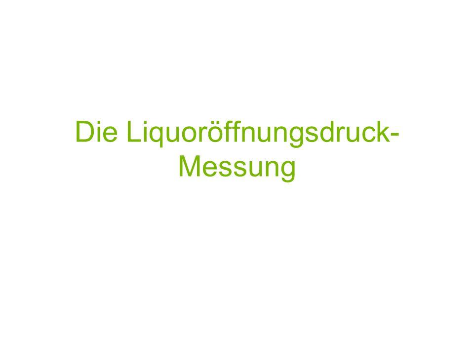 Die Liquoröffnungsdruck-Messung