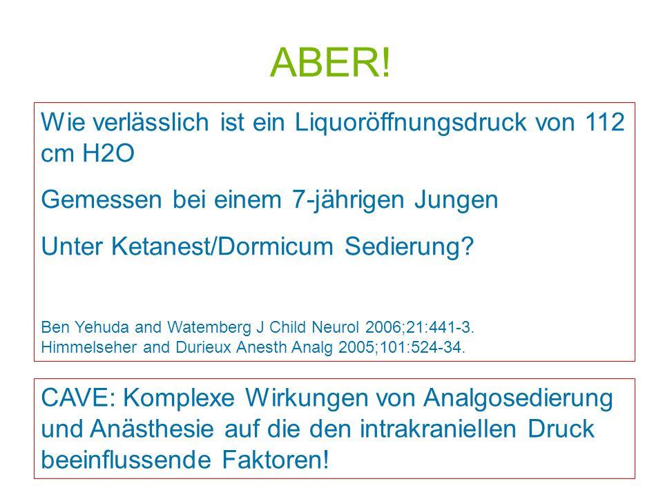 ABER! Wie verlässlich ist ein Liquoröffnungsdruck von 112 cm H2O
