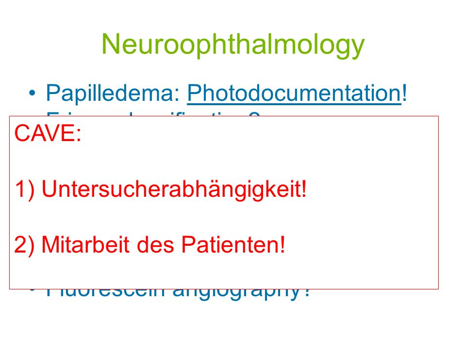 Neuroophthalmology Papilledema: Photodocumentation!