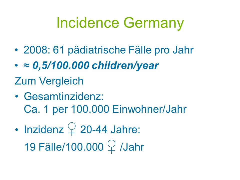 Incidence Germany 2008: 61 pädiatrische Fälle pro Jahr